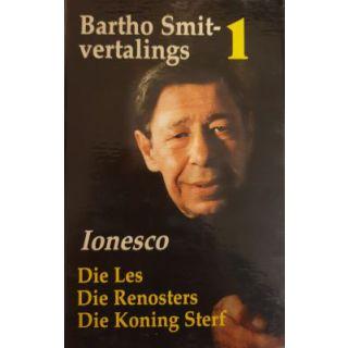 Bartho Smit-Vertalings 1: Die les ; Die Renosters ; Die Koning Sterf