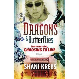 Dragons & Butterflies: Sentenced to Die, Choosing to Live