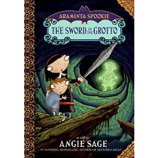 Araminta Spook: the Sword in the Grotto