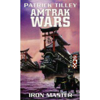 Amtrak Wars:Book3:  Iron Wars