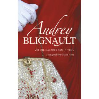 Audrey Blignault: Uit die Dagboek Van 'n Vrou