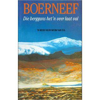 Boerneef: Die Berggans Het 'n Veer Laat Val - 'n Keur Uit Sy Prosa en Poësie