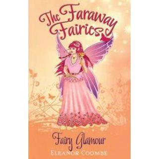 The Faraway Fairies: Fairy Glamour