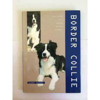 Border Collie: Acquisition, Care, Feeding, Raising, Breeding