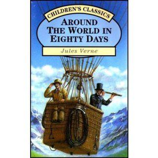 Around the World in Eighty Days (Children's Classics)