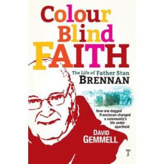 Colour Blind Faith: The Life of Father Stan Brennan