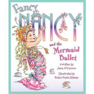 Fancy Nancy and the Mermaid Ballet (Fancy Nancy)