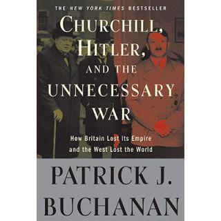 "Churchill, Hitler, and ""the Unnecessary War"""