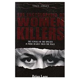The Encyclopedia of Women Killers