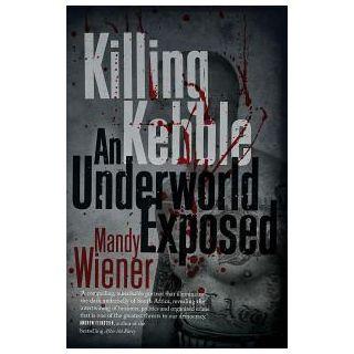 Killing Kebble: An Underground Exposed